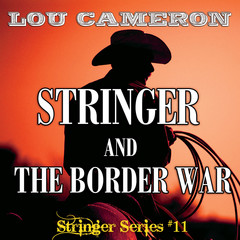 Stringer and the Border War Audiobook, by Lou Cameron