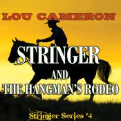 Stringer and the Hangman's Rodeo Audiobook, by Lou Cameron