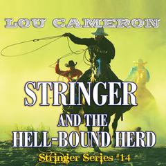 Stringer and the Hell-Bound Herd Audiobook, by Lou Cameron