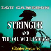 Stringer and the Oil Well Indians Audiobook, by Lou Cameron
