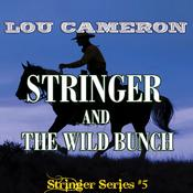 Stringer and the Wild Bunch Audiobook, by Lou Cameron