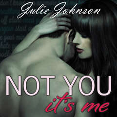 Not You Its Me Audiobook, by Julie Johnson
