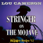 Stringer on the Mojave Audiobook, by Lou Cameron