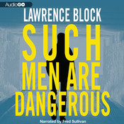 Such Men Are Dangerous: A Novel of Violence Audiobook, by Lawrence Block