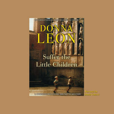 Suffer the Little Children Audiobook, by Donna Leon