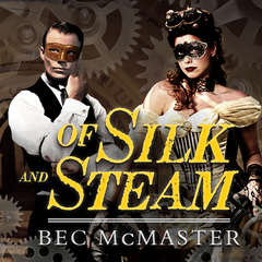 Of Silk and Steam Audiobook, by Bec McMaster