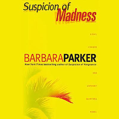 Suspicion of Madness Audiobook, by Barbara Parker