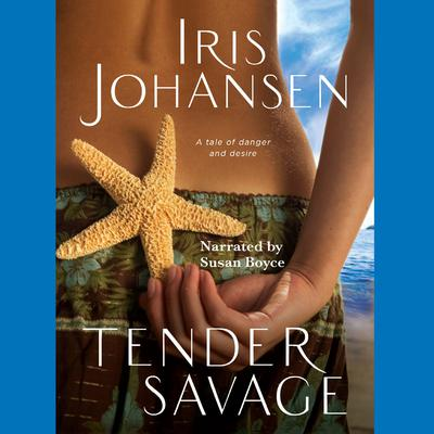 Tender Savage Audiobook, by Iris Johansen