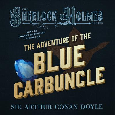 The Adventure of the Blue Carbuncle Audiobook, by Arthur Conan Doyle