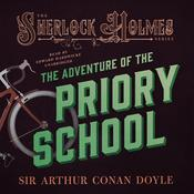 Sherlock Holmes: The Adventure of the Priory School Audiobook, by Sir Arthur Conan Doyle, Arthur Conan Doyle