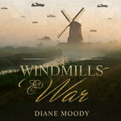 Of Windmills and War Audiobook, by Diane Moody