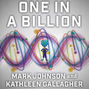 One in a Billion: The Story of Nic Volker and the Dawn of Genomic Medicine Audiobook, by Kathleen Gallagher, Mark Johnson