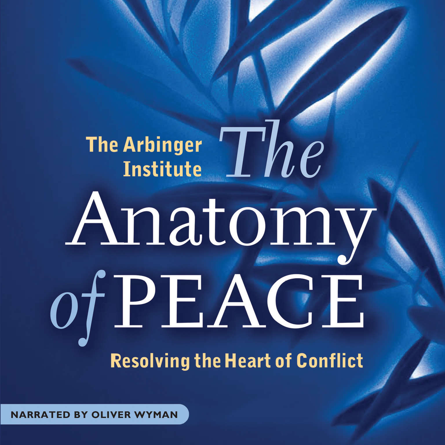 Printable The Anatomy of Peace: Resolving the Heart of Conflict Audiobook Cover Art