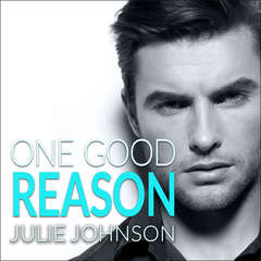 One Good Reason Audiobook, by Julie Johnson