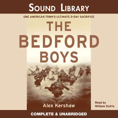 Printable The Bedford Boys: One American Town's Ultimate D-Day Sacrifice Audiobook Cover Art