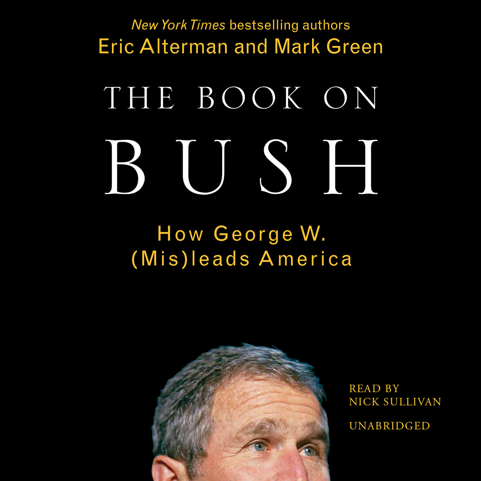 the book on bush audiobook by eric alterman for