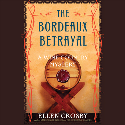 The Bordeaux Betrayal Audiobook, by Ellen Crosby