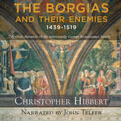 The Borgias and Their Enemies: 1431-1519 Audiobook, by Christopher Hibbert