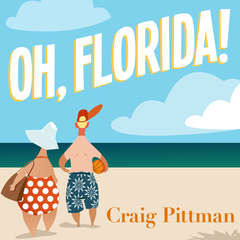 Oh, Florida!: How America's Weirdest State Influences the Rest of the Country Audiobook, by Craig Pittman