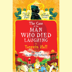 The Case of the Man Who Died Laughing: From the Files of Vish Puri, India's Most Private Investigator Audiobook, by Tarquin Hall