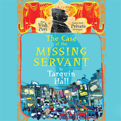 The Case of the Missing Servant: From the Files of Vish Puri, Most Private Investigator Audiobook, by Tarquin Hall