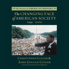 The Changing Face of American Society: 1945–2000 Audiobook, by Christopher Collier, James Lincoln Collier