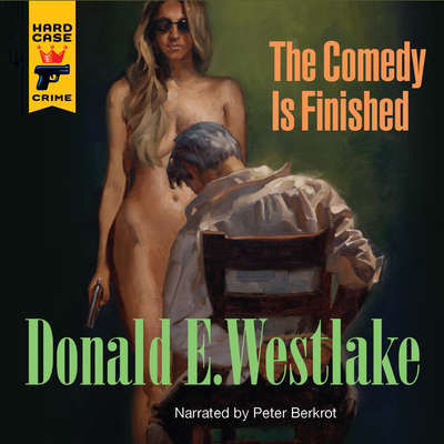 The Comedy is Finished Audiobook, by Donald E. Westlake