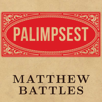 Palimpsest: A History of the Written Word Audiobook, by Matthew Battles