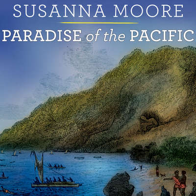 Paradise of the Pacific: Approaching Hawaii Audiobook, by