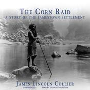 The Corn Raid: A Story of the Jamestown Settlement, by James Lincoln Collier