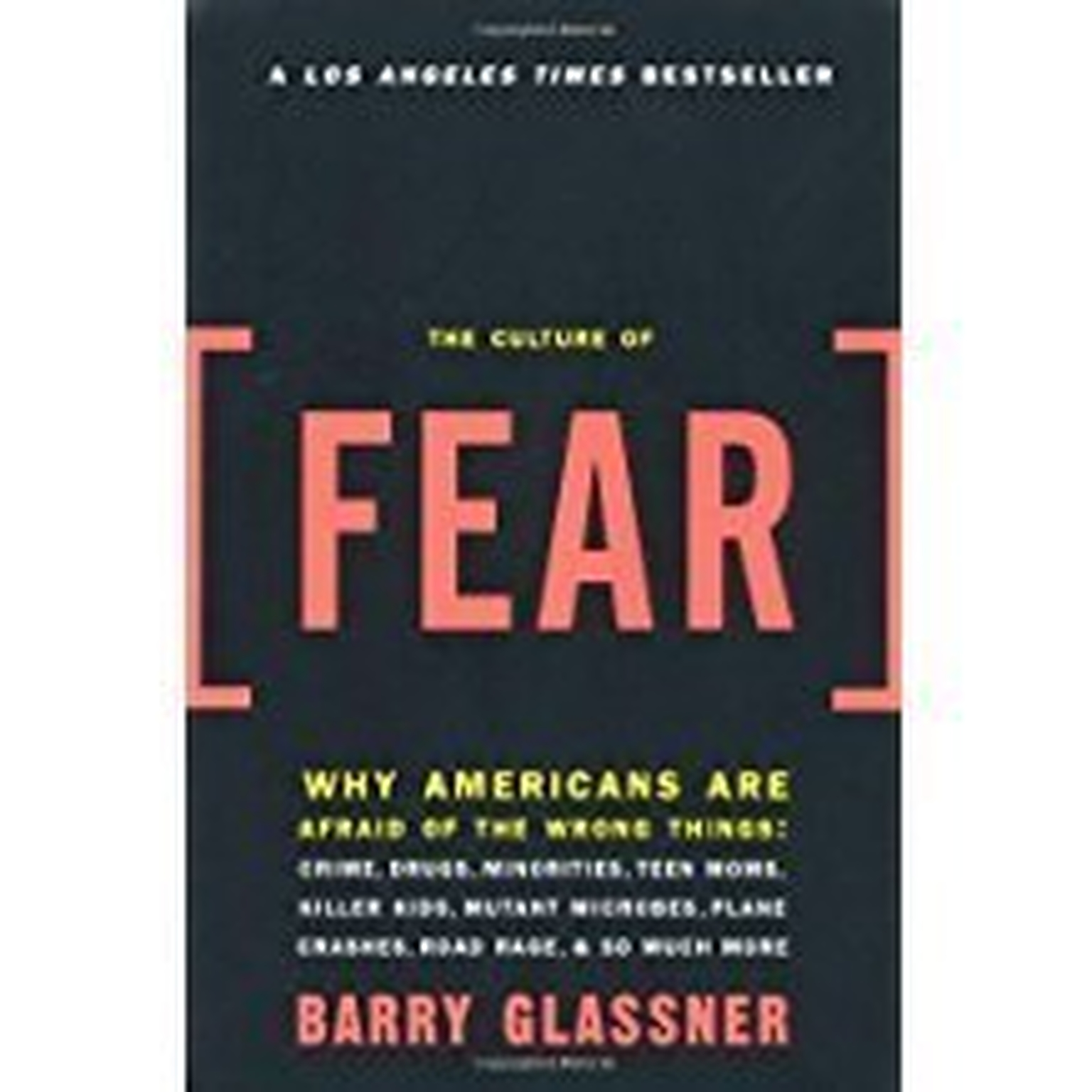 Printable The Culture of Fear: Why Americans Are Afraid of the Wrong Things Audiobook Cover Art