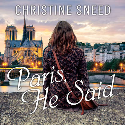 Paris, He Said Audiobook, by Christine Sneed