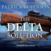 The Delta Solution: An International Thriller Audiobook, by Patrick Robinson