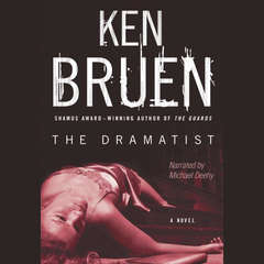 The Dramatist Audiobook, by Ken Bruen
