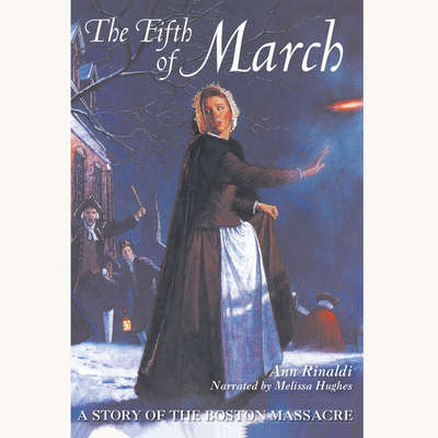 The Fifth of March: A Story of the Boston Massacre Audiobook, by Ann Rinaldi