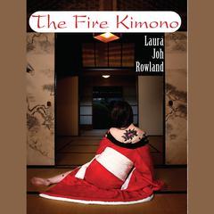 The Fire Kimono Audiobook, by Laura Joh Rowland
