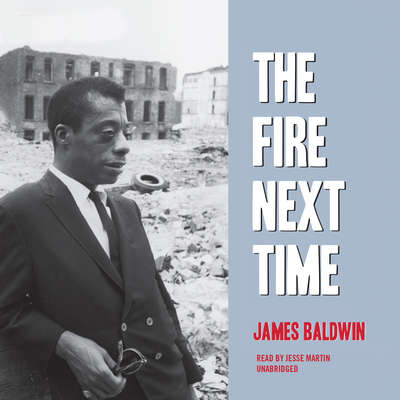 The Fire Next Time Audiobook, by James Baldwin