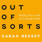Out of Sorts: Making Peace with an Evolving Faith Audiobook, by Sarah Bessey