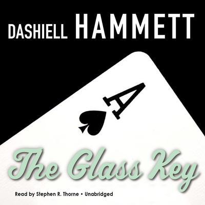 The Glass Key Audiobook, by Dashiell Hammett