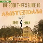 The Good Thief's Guide to Amsterdam Audiobook, by Chris Ewan
