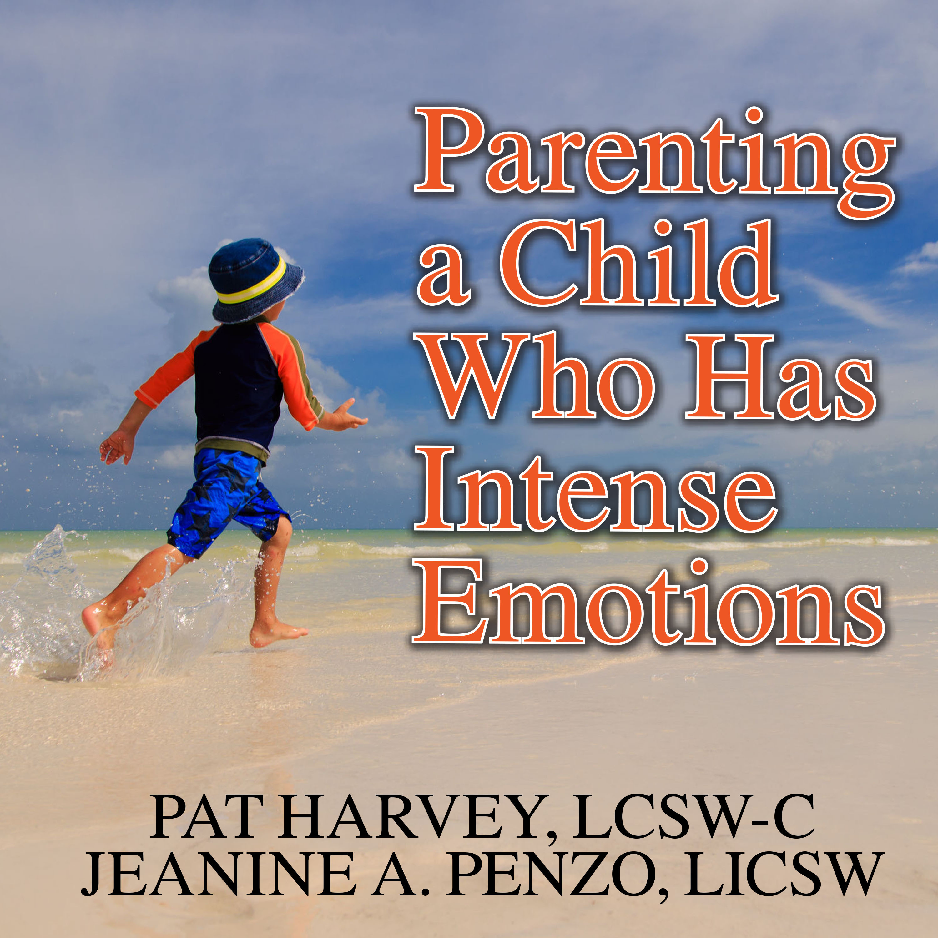 Printable Parenting a Child Who Has Intense Emotions: Dialectical Behavior Therapy Skills to Help Your Child Regulate Emotional Outbursts and Aggressive Behaviors Audiobook Cover Art