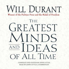 The Greatest Minds and Ideas of All Time Audiobook, by Will Durant
