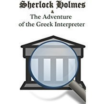The Greek Interpreter Audiobook, by Arthur Conan Doyle