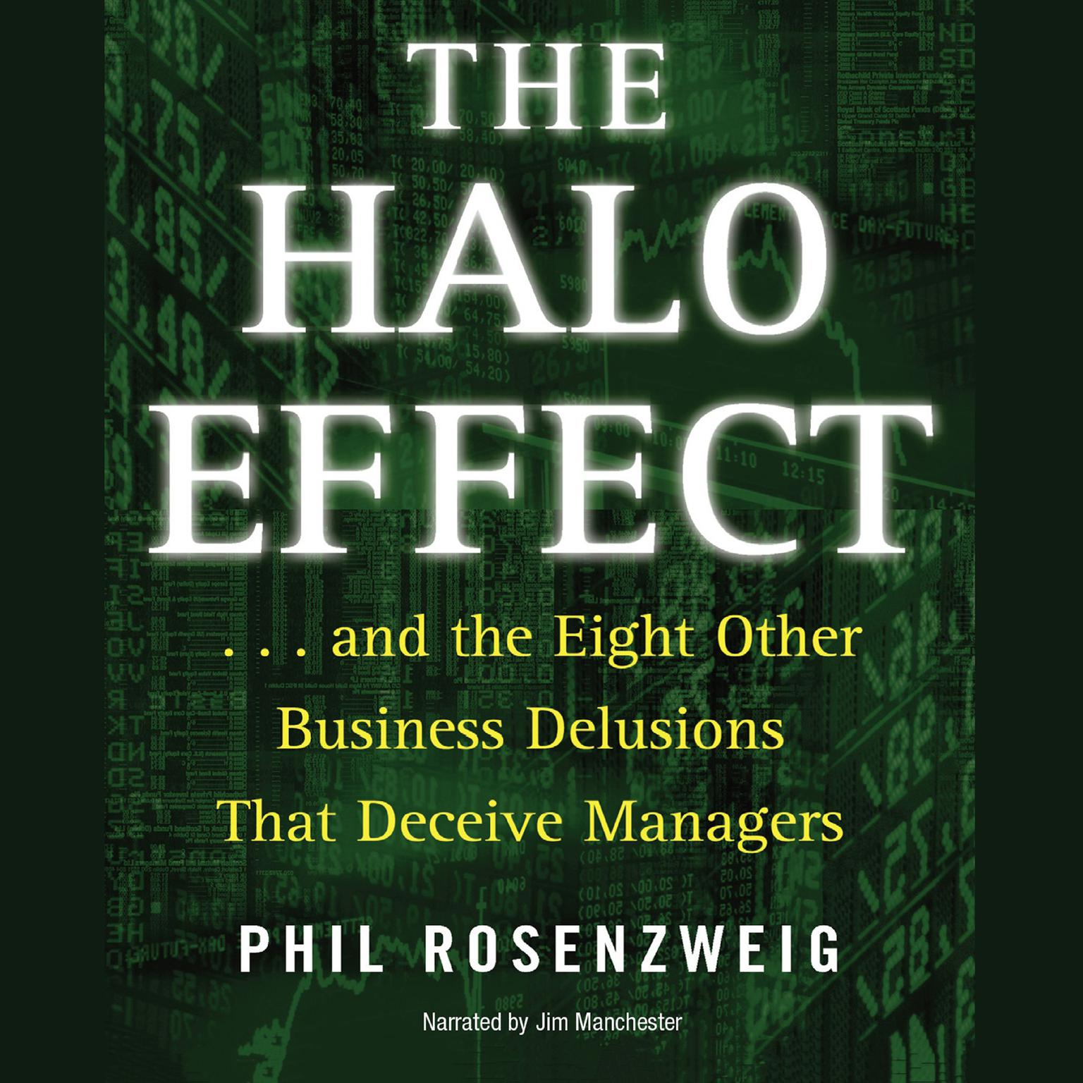 Printable The Halo Effect: … and the Eight Other Business Delusions that Deceive Managers Audiobook Cover Art