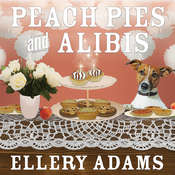Peach Pies and Alibis Audiobook, by Ellery Adams