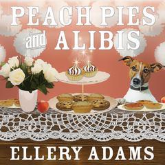 Peach Pies and Alibis Audiobook, by Ellery Adams