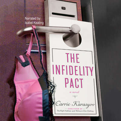 The Infidelity Pact Audiobook, by Carrie Karasyov