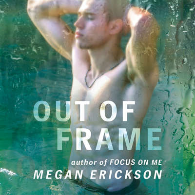 Out of Frame Audiobook, by Megan Erickson