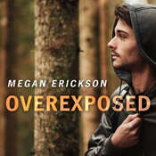 Overexposed Audiobook, by Megan Erickson