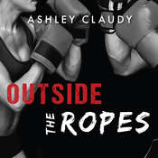 Outside the Ropes Audiobook, by Ashley Claudy